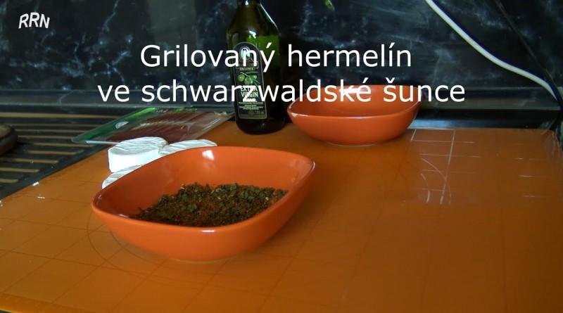 Grilovaný hermelín ve schwarzwaldské šunce